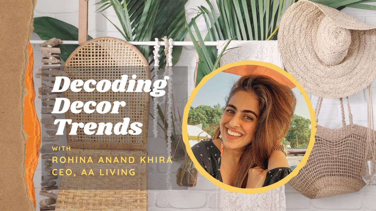 Make A Pinterest-worthy Home With Rohina Anand Khira