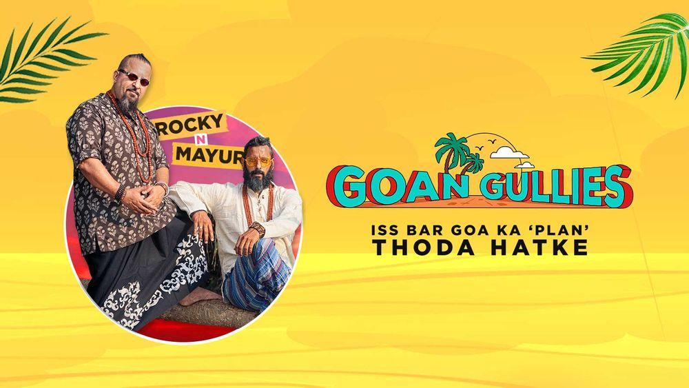 Rocky and Mayur, Goan Gullies